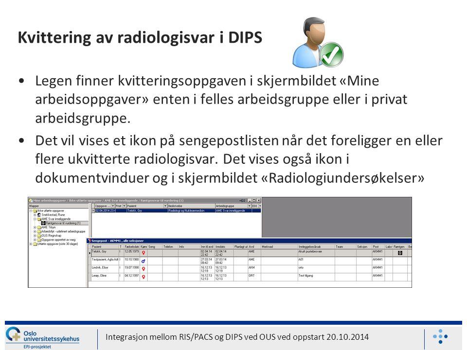 Kvittering av radiologisvar i DIPS Legen finner kvitteringsoppgaven i skjermbildet «Mine arbeidsoppgaver» enten i felles arbeidsgruppe eller i privat arbeidsgruppe.