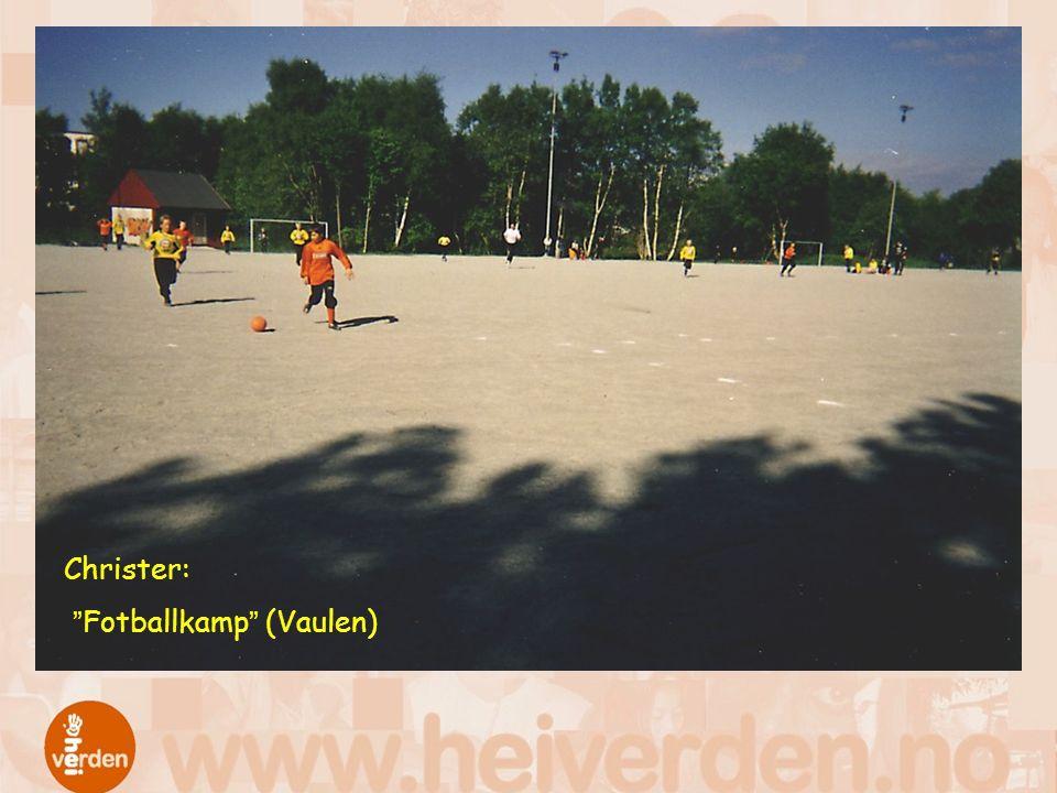 """Christer: """"Fotballkamp"""" (Vaulen)"""