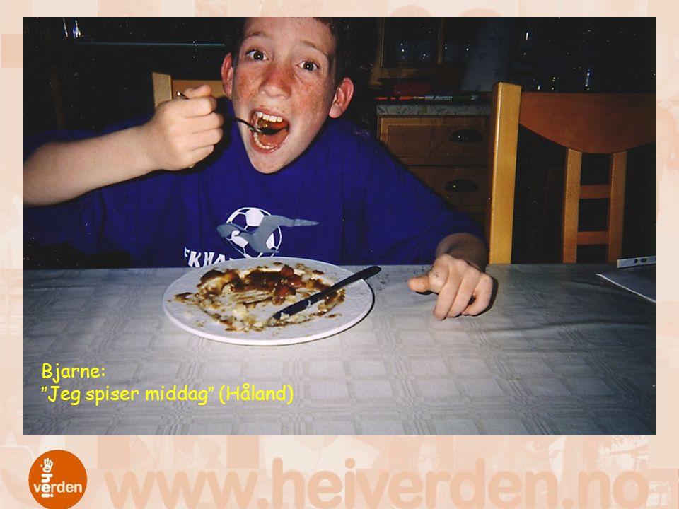 "Bjarne: ""Jeg spiser middag"" (Håland)"