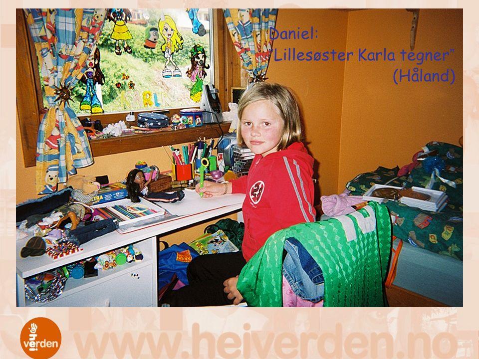 """Daniel: """"Lillesøster Karla tegner"""" (Håland)"""