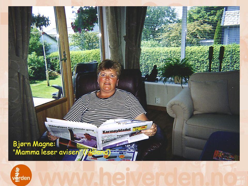 Bjørn Magne: Mamma leser avisen (Håland)