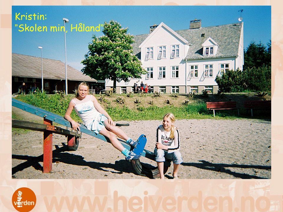 "Kristin: ""Skolen min, Håland"""
