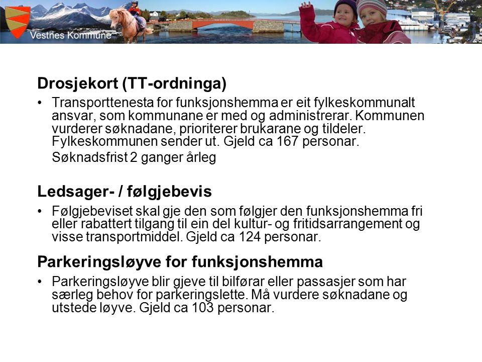 Drosjekort (TT-ordninga) Transporttenesta for funksjonshemma er eit fylkeskommunalt ansvar, som kommunane er med og administrerar.