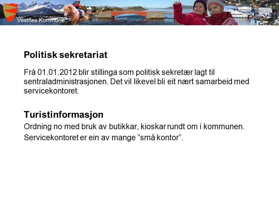 Politisk sekretariat Frå 01.01.2012 blir stillinga som politisk sekretær lagt til sentraladministrasjonen.