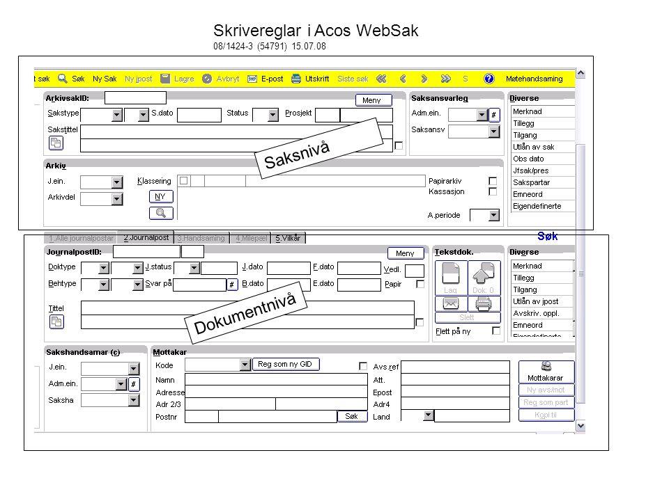 Saksnivå Dokumentnivå Skrivereglar i Acos WebSak 08/1424-3 (54791) 15.07.08