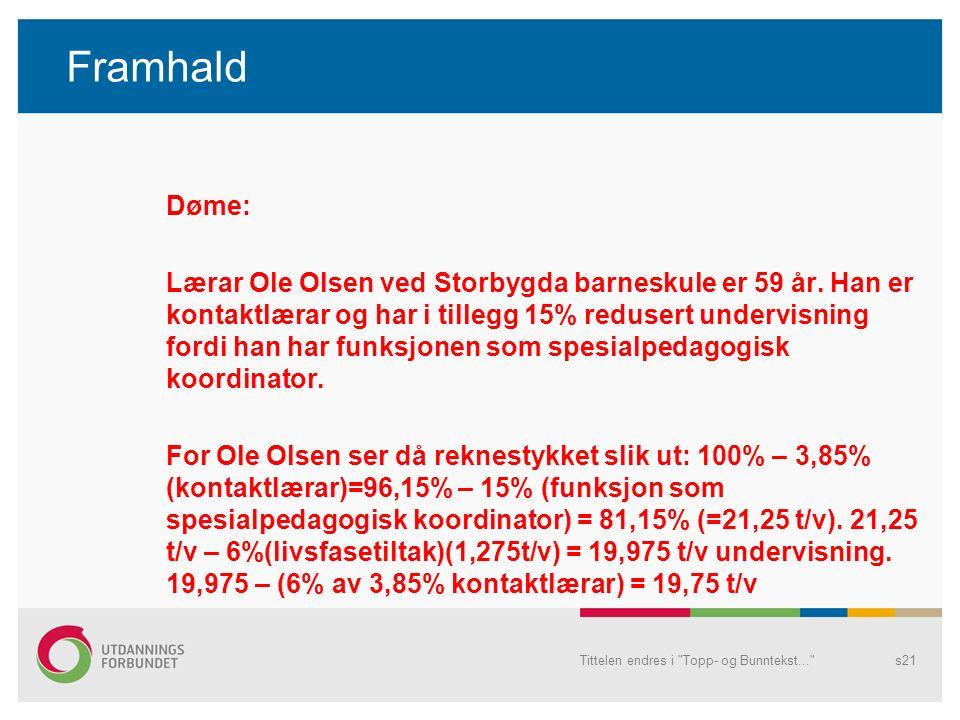 Framhald Døme: Lærar Ole Olsen ved Storbygda barneskule er 59 år.