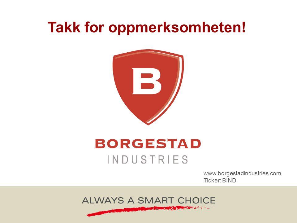 www.borgestadindustries.com Ticker: BIND Takk for oppmerksomheten!