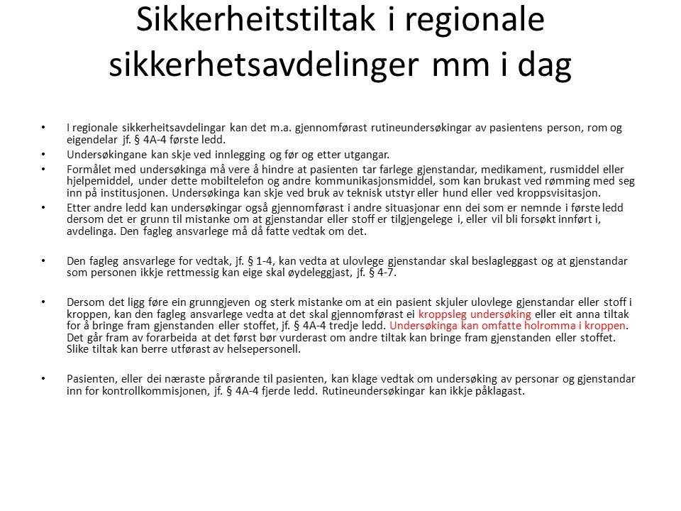 Sikkerheitstiltak i regionale sikkerhetsavdelinger mm i dag I regionale sikkerheitsavdelingar kan det m.a.