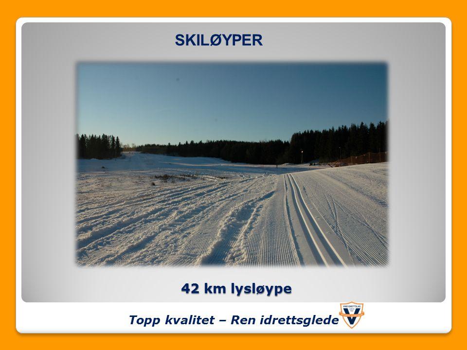 42 km lysløype Topp kvalitet – Ren idrettsglede SKILØYPER