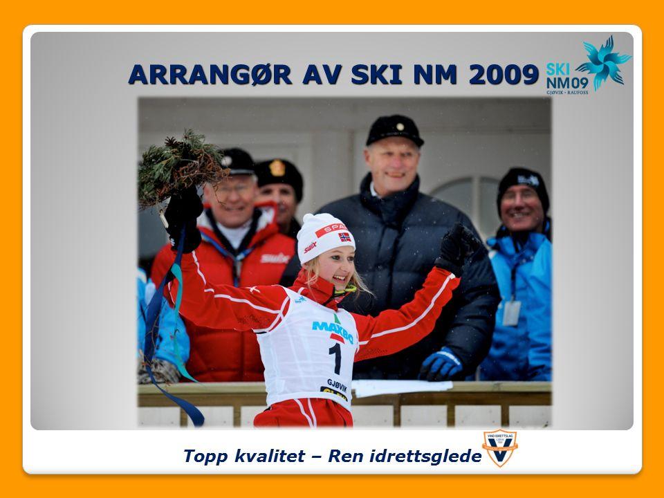 ARRANGØR AV SKI NM 2009 Topp kvalitet – Ren idrettsglede