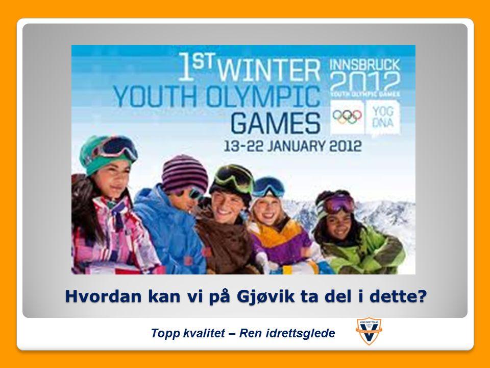 Hvordan kan vi på Gjøvik ta del i dette Topp kvalitet – Ren idrettsglede