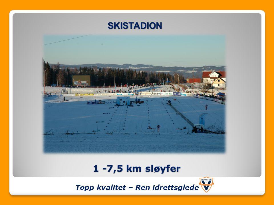 1 -7,5 km sløyfer Topp kvalitet – Ren idrettsglede SKISTADION