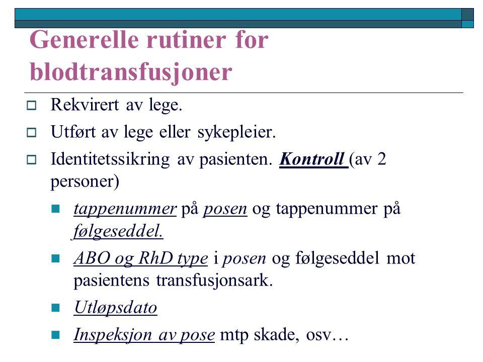 Generelle rutiner for blodtransfusjoner  Rekvirert av lege.