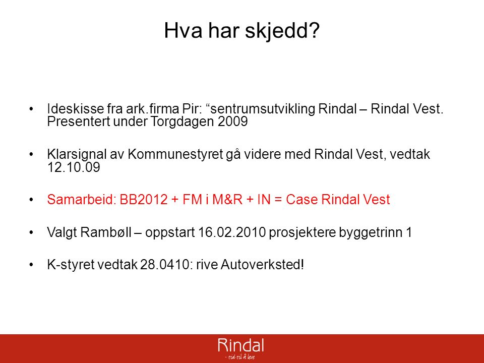 Hva har skjedd. Ideskisse fra ark.firma Pir: sentrumsutvikling Rindal – Rindal Vest.