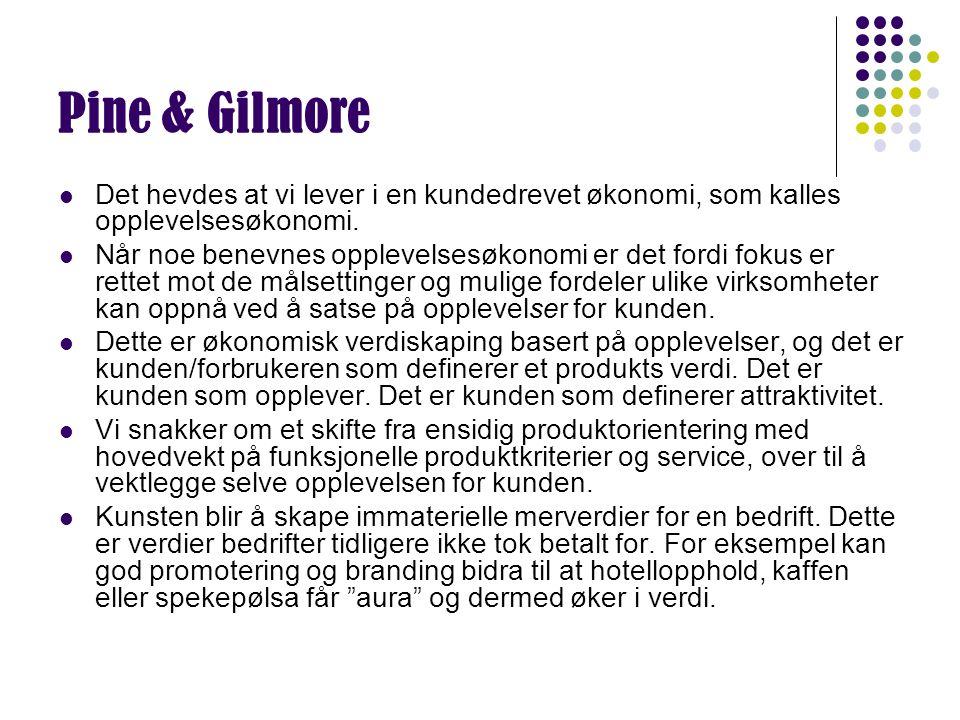 Pine & Gilmore Det hevdes at vi lever i en kundedrevet økonomi, som kalles opplevelsesøkonomi. Når noe benevnes opplevelsesøkonomi er det fordi fokus