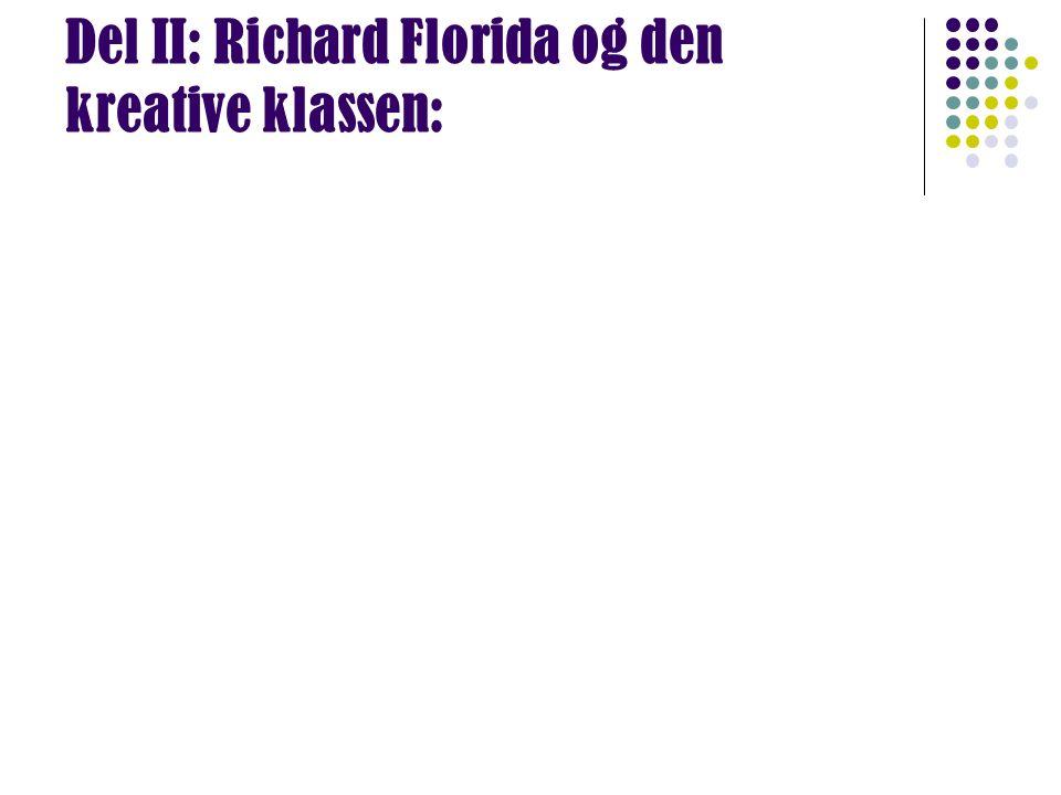 Del II: Richard Florida og den kreative klassen: