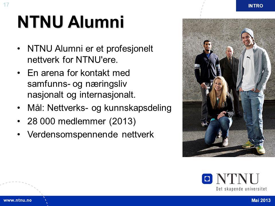 17 NTNU Alumni NTNU Alumni er et profesjonelt nettverk for NTNU'ere. En arena for kontakt med samfunns- og næringsliv nasjonalt og internasjonalt. Mål
