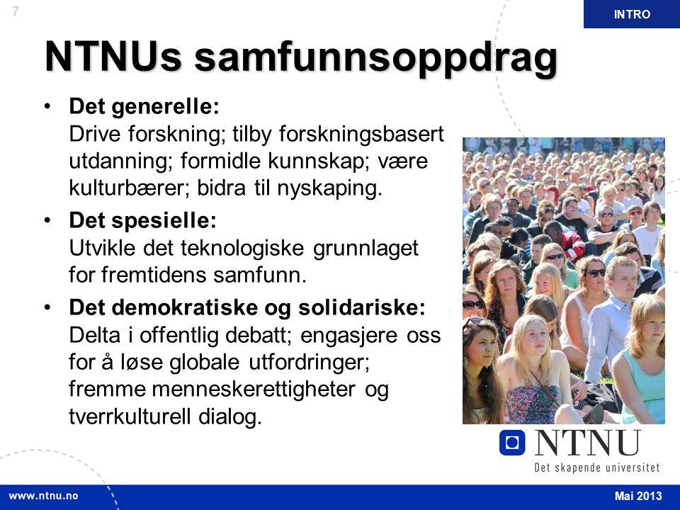 7 April 2012 NTNUs samfunnsoppdrag Det generelle: Drive forskning; tilby forskningsbasert utdanning; formidle kunnskap; være kulturbærer; bidra til ny