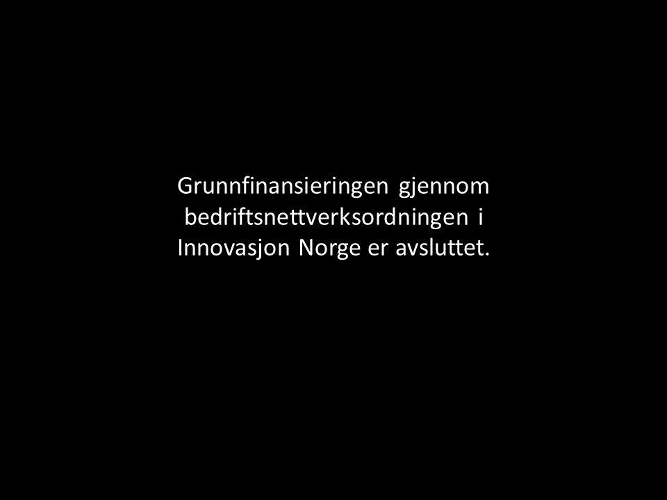 Grunnfinansieringen gjennom bedriftsnettverksordningen i Innovasjon Norge er avsluttet.