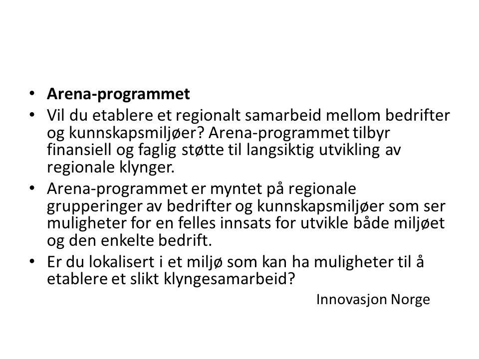 Arena-programmet Vil du etablere et regionalt samarbeid mellom bedrifter og kunnskapsmiljøer.