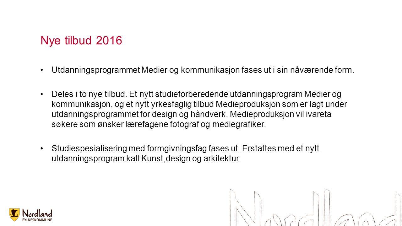 Nye tilbud 2016 Utdanningsprogrammet Medier og kommunikasjon fases ut i sin nåværende form.