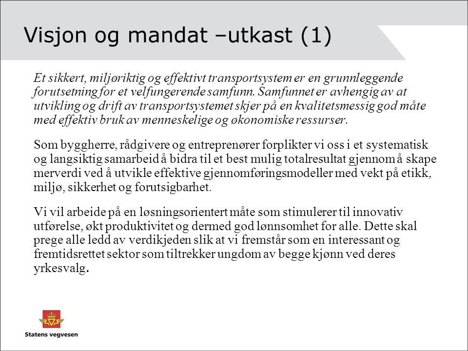Visjon og mandat –utkast (1) Et sikkert, miljøriktig og effektivt transportsystem er en grunnleggende forutsetning for et velfungerende samfunn.