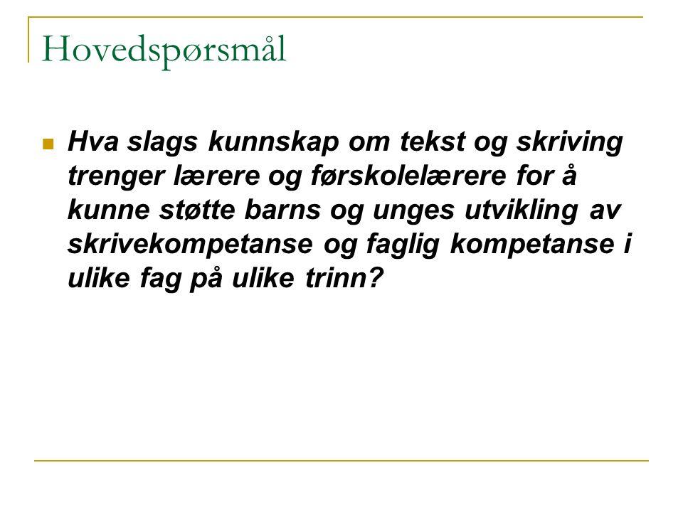 Delspørsmål Hvordan arbeides det med skriving som grunnleggende ferdighet i ulike fag i det norske skolesystemet fra barnehage til videregående skole?
