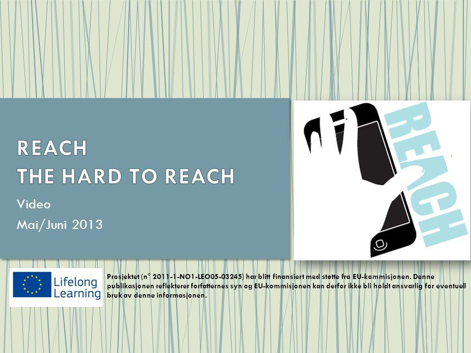 Video Mai/Juni 2013 Prosjektet (n° 2011-1-NO1-LEO05-03245) har blitt finansiert med støtte fra EU-kommisjonen. Denne publikasjonen reflekterer forfatt