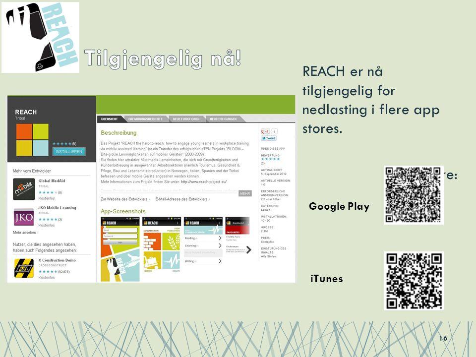 REACH er nå tilgjengelig for nedlasting i flere app stores. Get it here: 16 Google Play iTunes