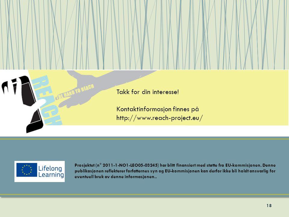 18 Prosjektet (n° 2011-1-NO1-LEO05-03245) har blitt finansiert med støtte fra EU-kommisjonen. Denne publikasjonen reflekterer forfatternes syn og EU-k