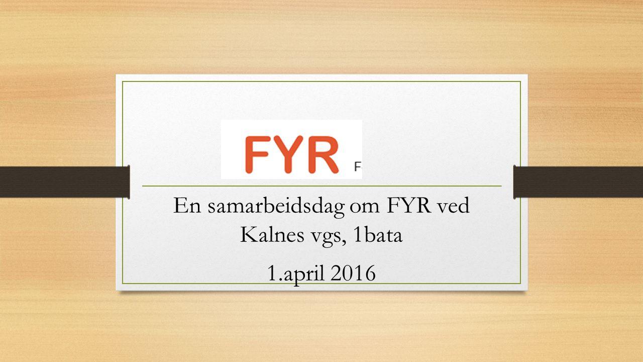 En samarbeidsdag om FYR ved Kalnes vgs, 1bata 1.april 2016