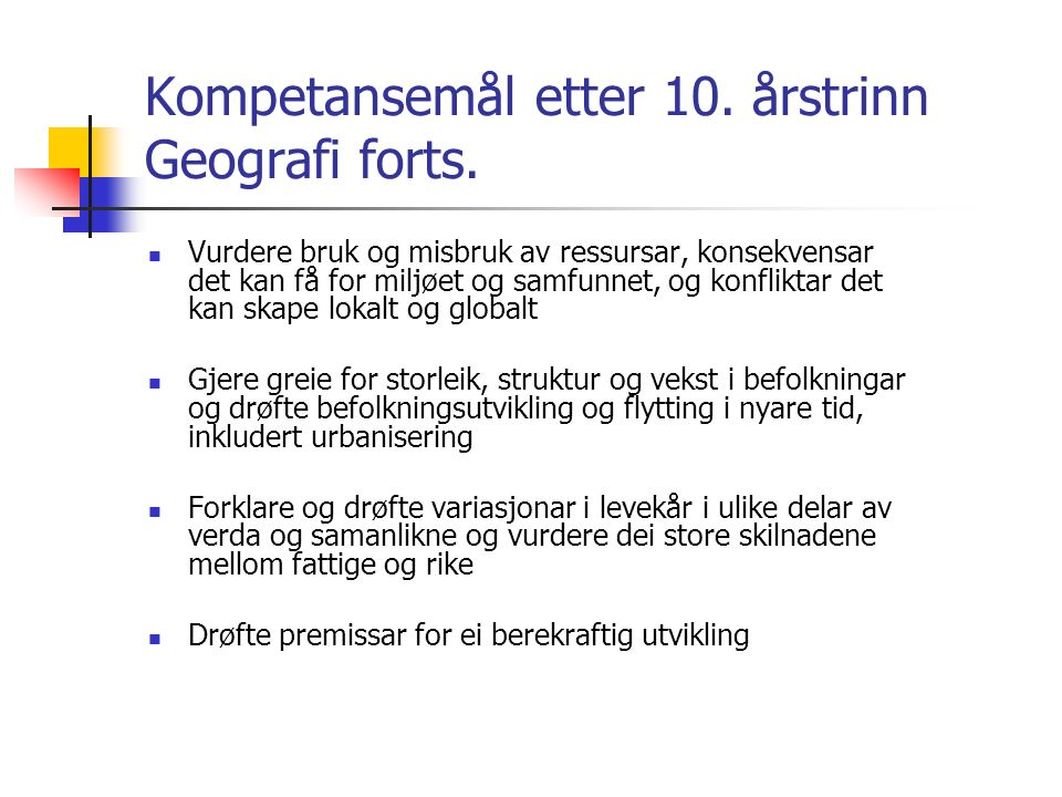 Kompetansemål etter 10. årstrinn Geografi forts.