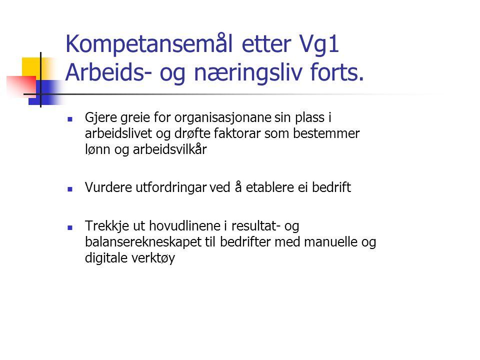 Kompetansemål etter Vg1 Arbeids- og næringsliv forts.