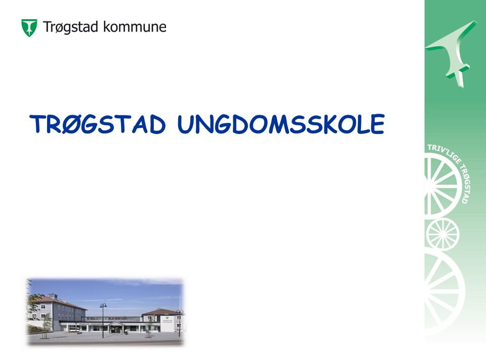TRØGSTAD UNGDOMSSKOLE