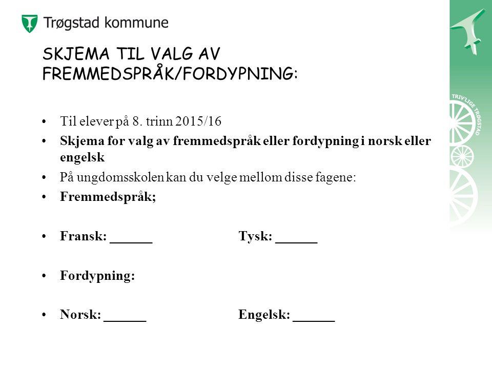 SKJEMA TIL VALG AV FREMMEDSPRÅK/FORDYPNING: Til elever på 8.