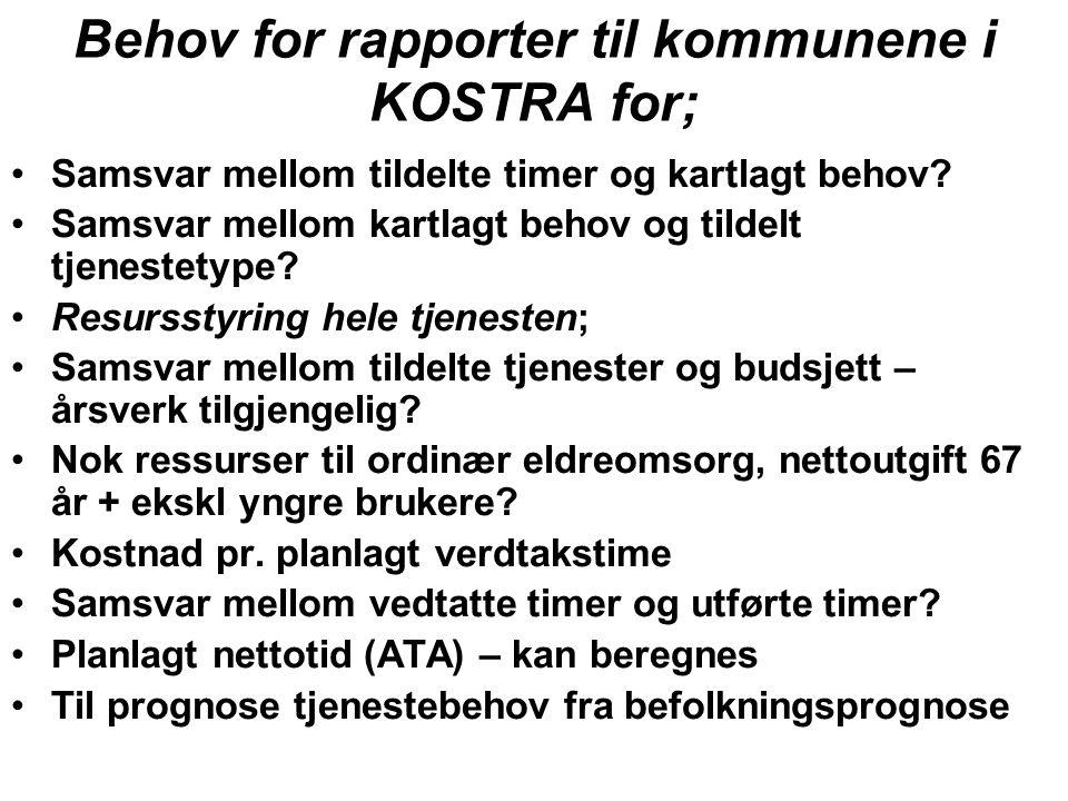 Behov for rapporter til kommunene i KOSTRA for; Samsvar mellom tildelte timer og kartlagt behov.