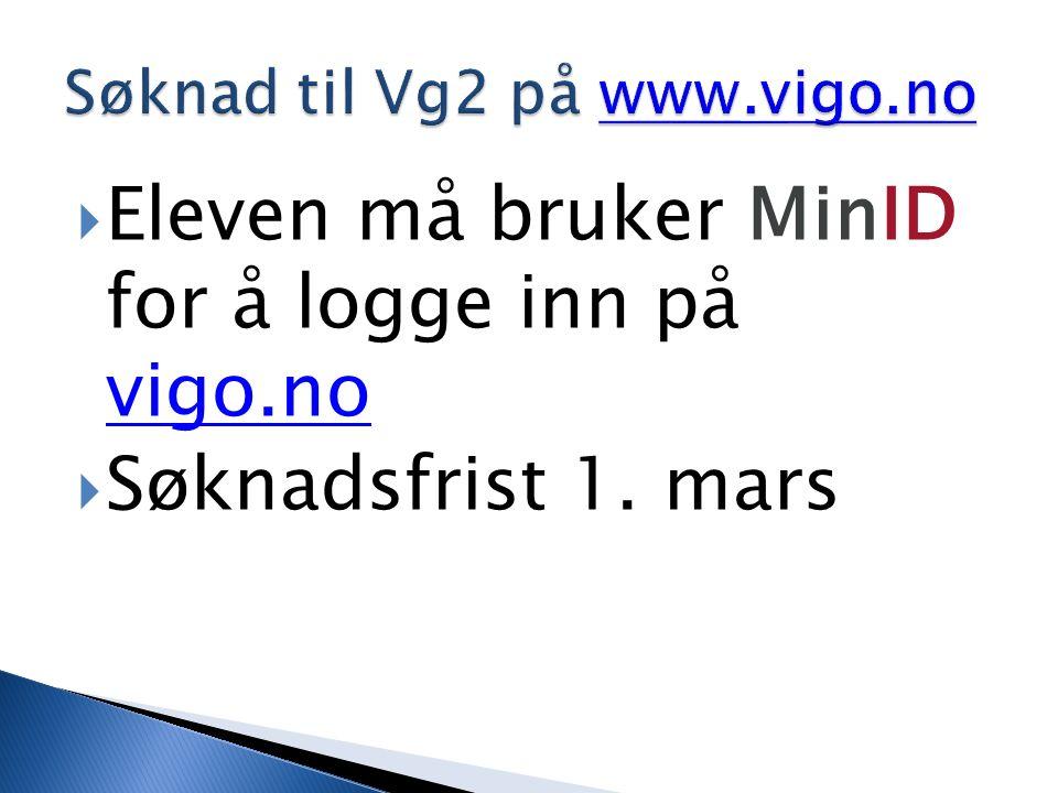  Eleven må bruker MinID for å logge inn på vigo.no vigo.no  Søknadsfrist 1. mars