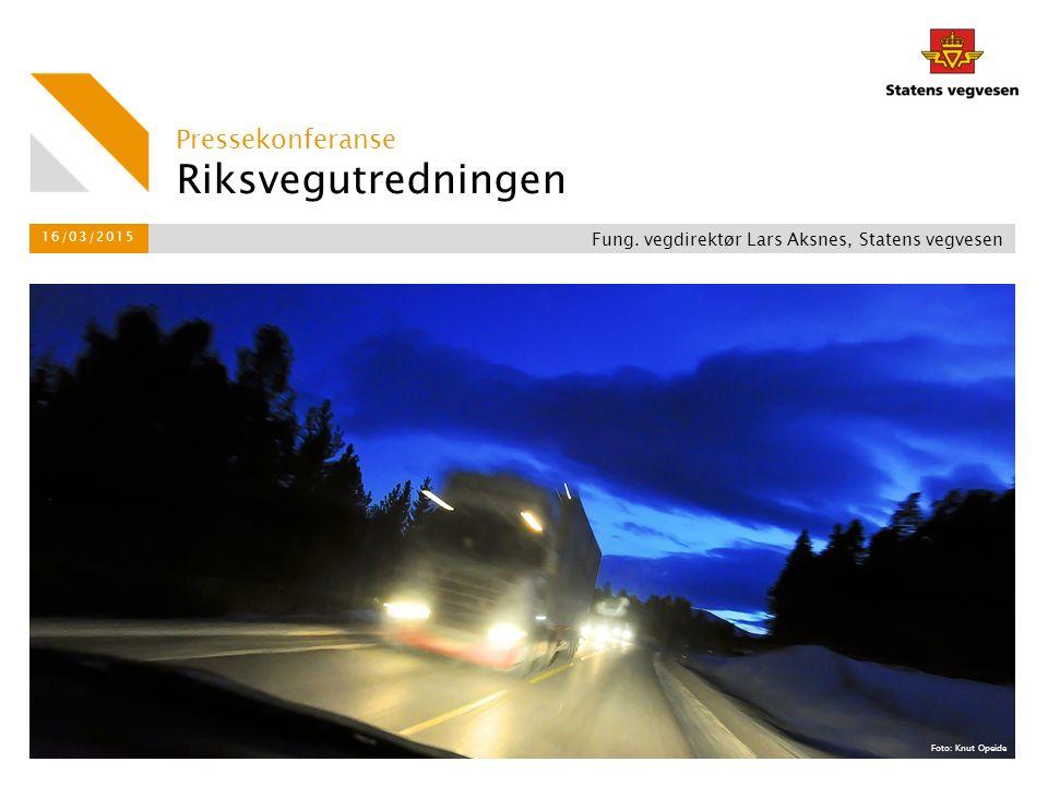 Riksvegutredningen Pressekonferanse 16/03/2015 Fung.