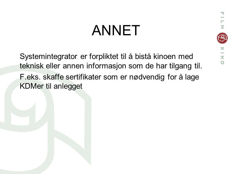 ANNET Systemintegrator er forpliktet til å bistå kinoen med teknisk eller annen informasjon som de har tilgang til.