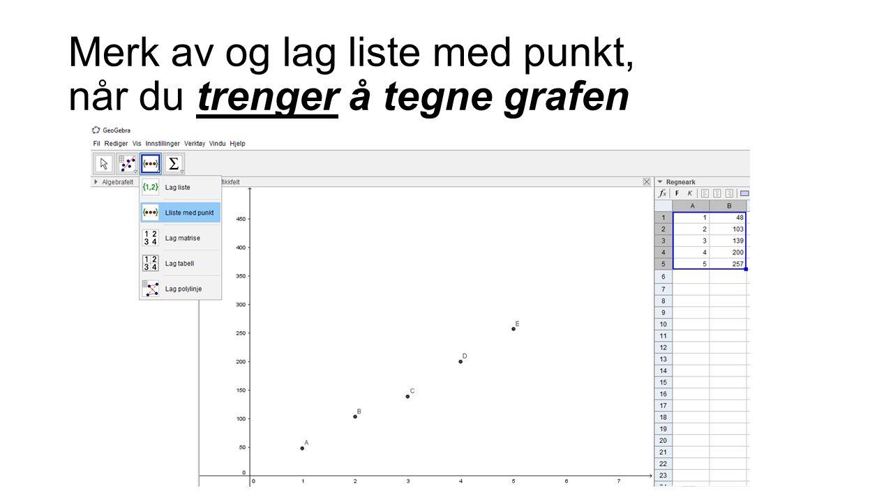 Merk av og lag liste med punkt, når du trenger å tegne grafen