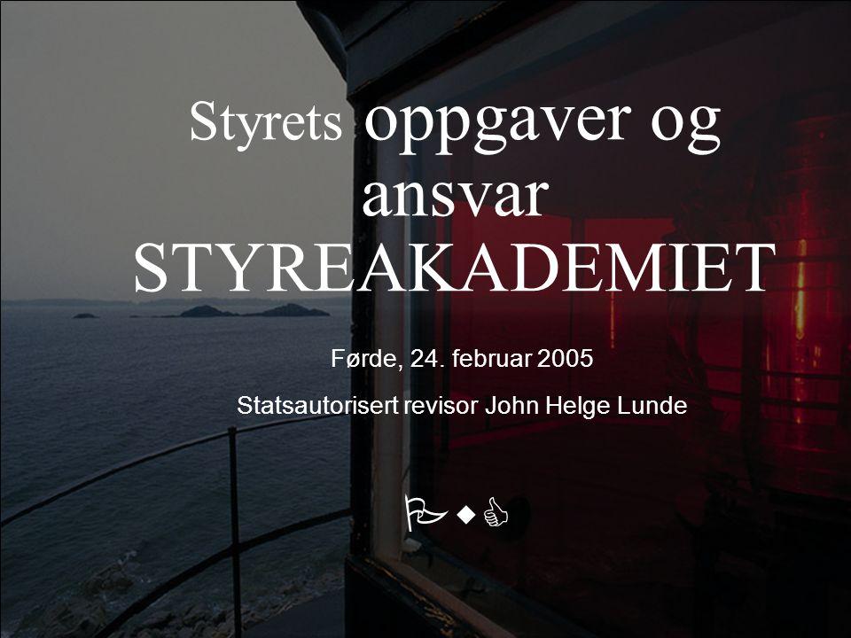 Styrets oppgaver og ansvar STYREAKADEMIET Førde, 24.