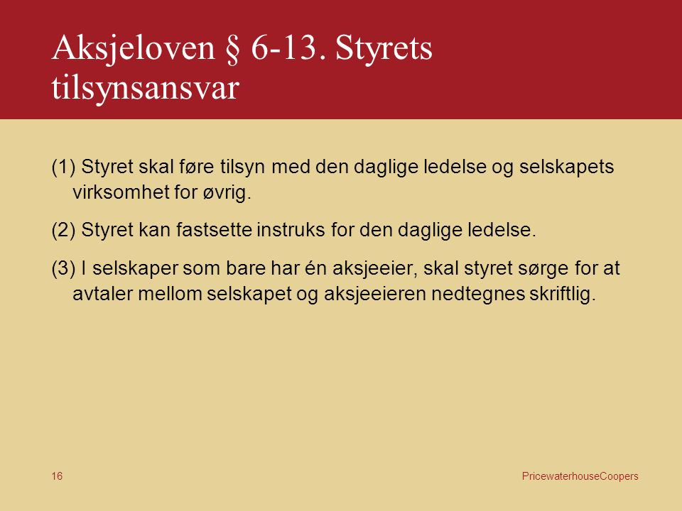 PricewaterhouseCoopers 16 Aksjeloven § 6-13.