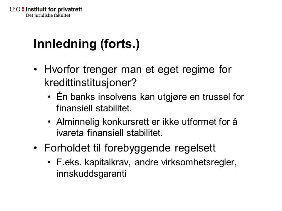 Innledning (forts.) Hvorfor trenger man et eget regime for kredittinstitusjoner? Én banks insolvens kan utgjøre en trussel for finansiell stabilitet.