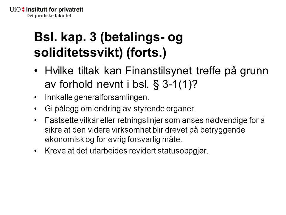 Bsl. kap. 3 (betalings- og soliditetssvikt) (forts.) Hvilke tiltak kan Finanstilsynet treffe på grunn av forhold nevnt i bsl. § 3-1(1)? Innkalle gener