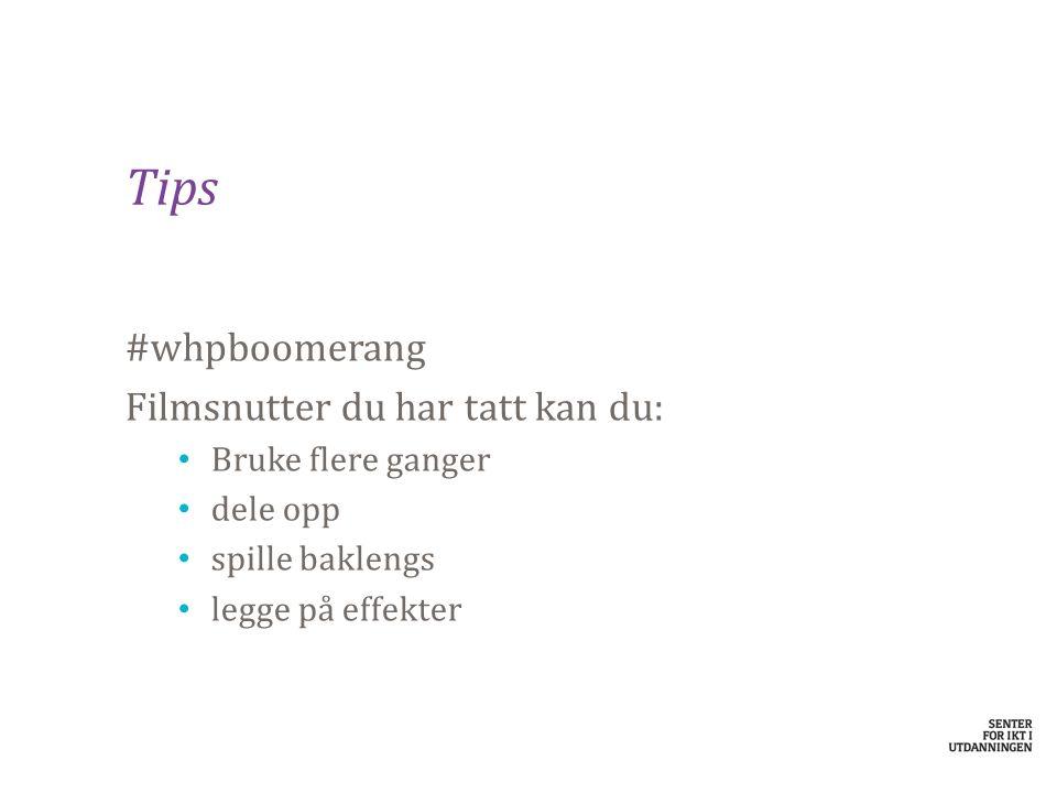 Tips #whpboomerang Filmsnutter du har tatt kan du: Bruke flere ganger dele opp spille baklengs legge på effekter