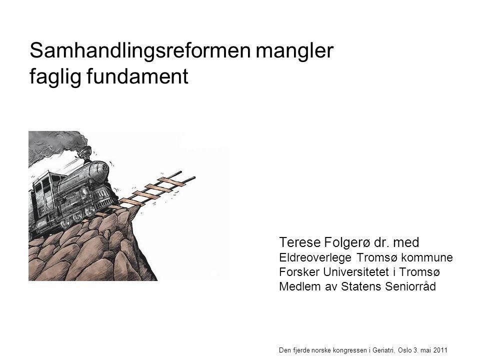 Samhandlingsreformen mangler faglig fundament Terese Folgerø dr.