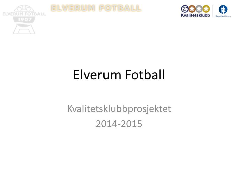 Elverum Fotball Kvalitetsklubbprosjektet 2014-2015
