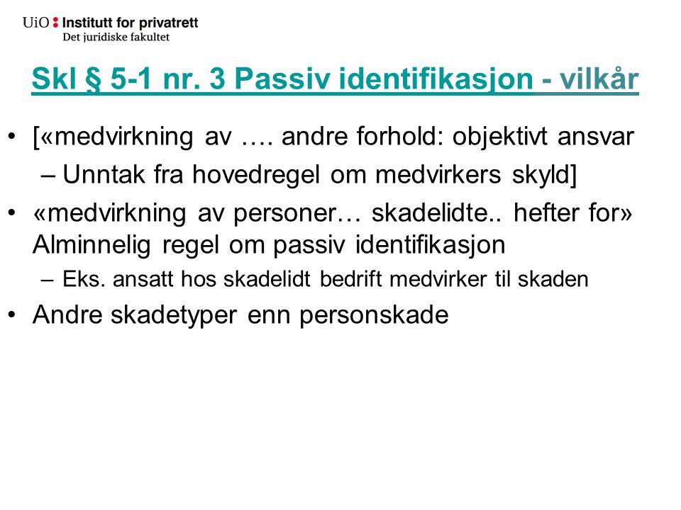 Skl § 5-1 nr. 3 Passiv identifikasjonSkl § 5-1 nr.