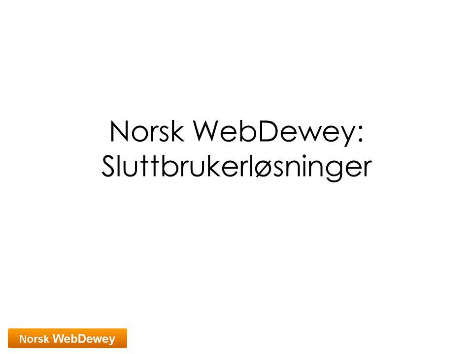 Norsk WebDewey: Sluttbrukerløsninger