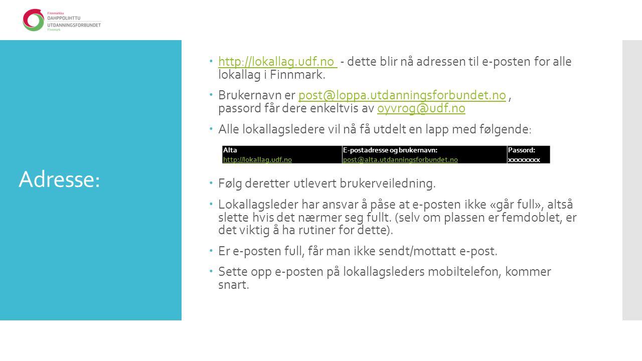 Adresse:  http://lokallag.udf.no - dette blir nå adressen til e-posten for alle lokallag i Finnmark.